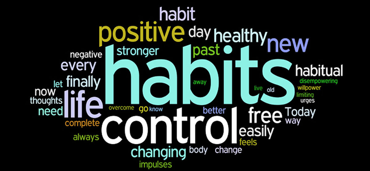 The quality of our habits is the quality of our lives