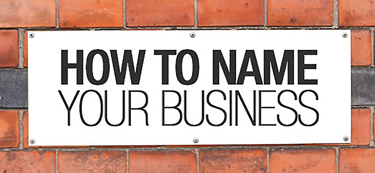 How To Create A Name When You've Just Started Your Business
